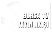 Bursa TV - Yayın Akışı