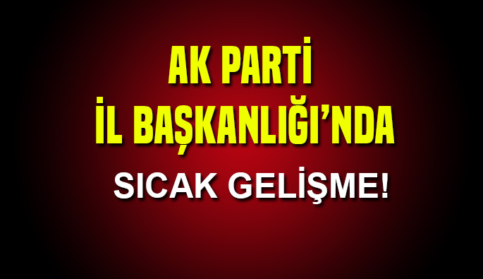 AK Parti Bursa İl Başkanlığı'ndan sıcak gelişme