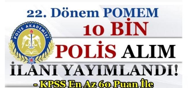 Başvuracaklar dikkat! 22. Dönem POMEM 10 bin polis alım ilanı yayımlandı