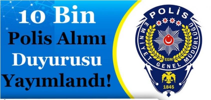 Polis akademisi duyurdu! 10 bin polis alımı yapılacak