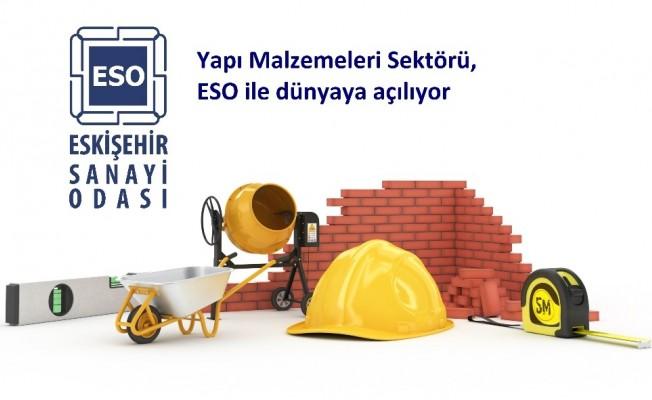 Yapı malzemeleri sektörü, ESO ile dünyaya açılıyor