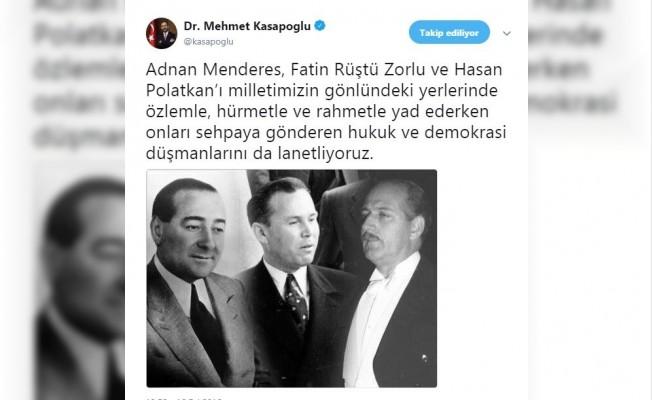 Bakan Kasapoğlu, Adnan Menderes, Fatin Rüştü Zorlu ve Hasan Polatkan'ı unutmadı