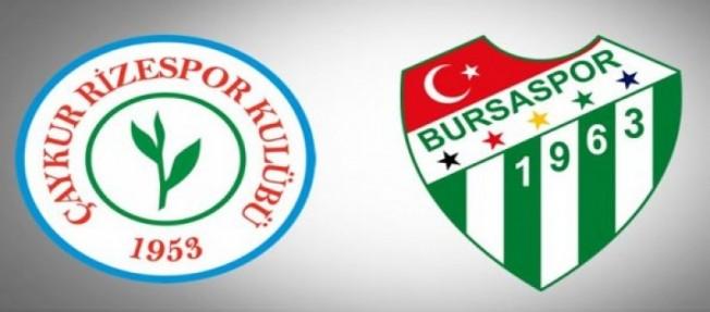 Çaykur Rizespor - Bursaspor ilk 11'ler belli oldu
