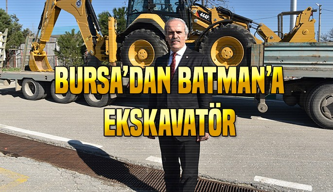Bursa'dan Batman'a 'ekskavatör' desteği