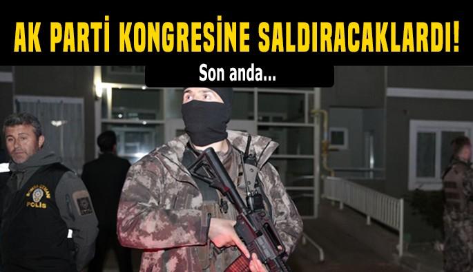 Öldürülen DAEŞ'li teröristler AK Parti kongresine saldıracaktı