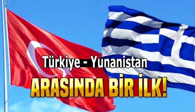 Türkiye - Yunanistan arasında bir ilk!