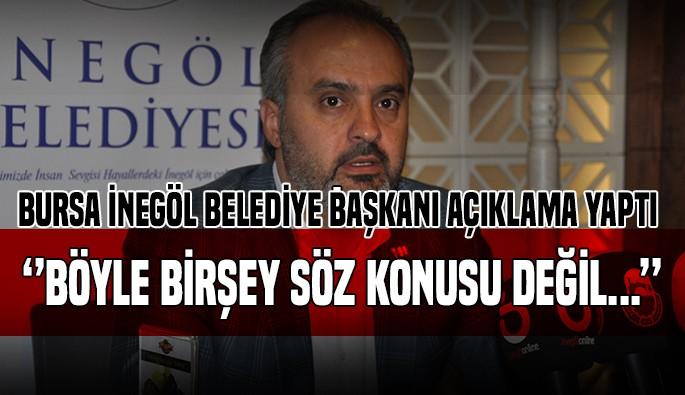Bursa İnegöl Belediyesi Başkanı'ndan, Büyükşehir Belediye Başkanlığı açıklaması