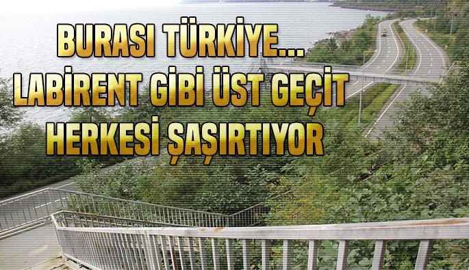 Burası Türkiye... Labirent gibi üst geçit herkesi şaşırtıyor