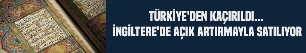 Türkiye'den kaçırıldı... İngiltere'de açık artırmayla satılıyor
