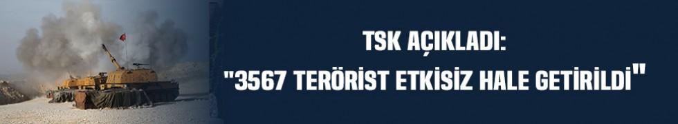 """TSK açıkladı: """"3567 terörist etkisiz hale getirildi"""""""