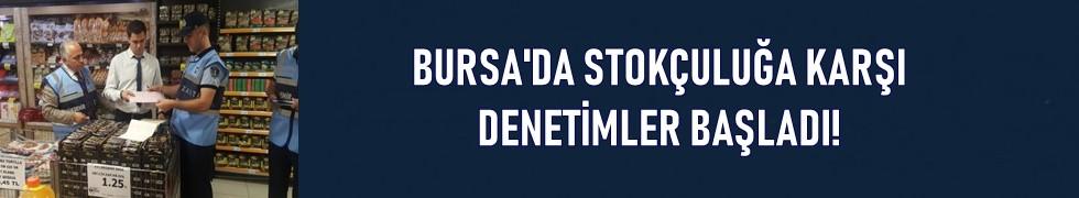 Bursa'da stokçuluğa karşı denetim başladı