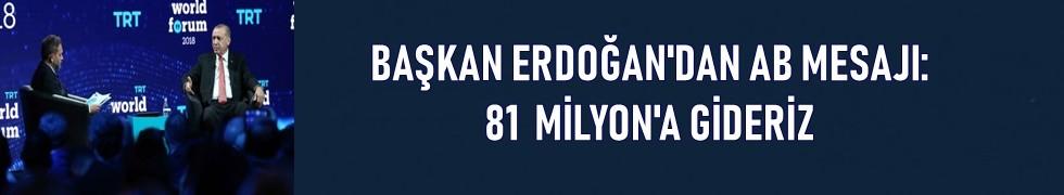Cumhurbaşkanı Erdoğan AB mesajı: 81 milyona gideriz