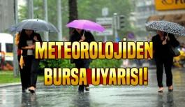 Meteorolojiden Bursa uyarısı!