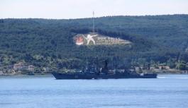Rus donanmasına ait gemi Çanakkale Boğazı'ndan geçti