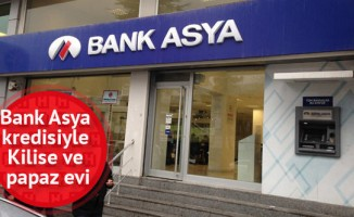 Bank Asya kredisiyle  Kilise ve papaz evi aldılar