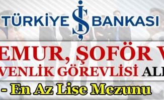 İş Bankası Memur, Güvenlik Görevlisi ve Şoför Alımı Yapıyor