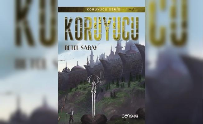 Betül Saray'ın 'Koruyucu' adlı romanı raflarda