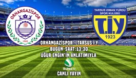 Orhangazispor-Tarsus İ.Y maçı bugün canlı yayında Bursa Tv'de
