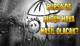 Bursa'da bugün hava durumu nasıl olacak? (30 Ekim 2017)