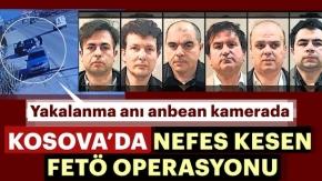 FETÖ'cü vatan hainlerinin Kosova'daki yakalanma anların ait görüntüler ortaya çıktı