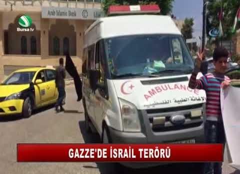 GAZZE'DE İSRAİL TERÖRÜ