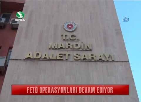 Mardin merkezli 7 il de FETÖ operasyonu