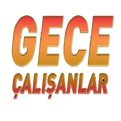 GECE ÇALIŞANLAR