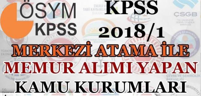 KPSS 2018/1 Merkezi Atama İle Memur Alımı Yapan Kurumlar ve Bakanlıklar