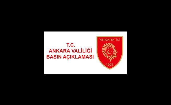 Ankara Valiliği: Açıklama yaptı