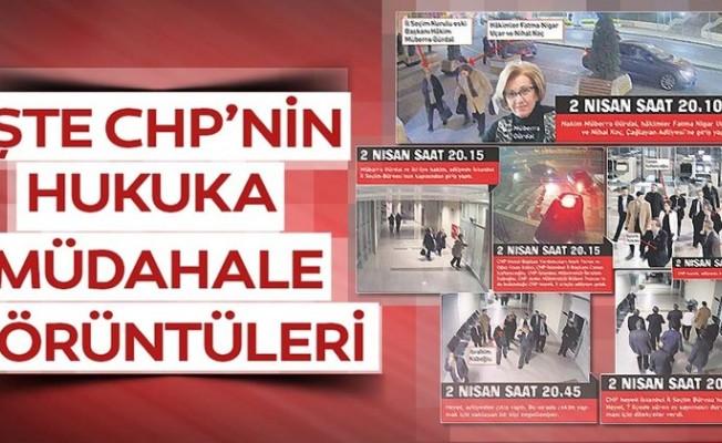 İşte CHP'nin hukuka müdahale görüntüleri