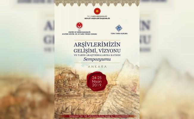 """Ankara'da """"Arşivlerimizin Gelişimi, Vizyonu ve Tarih Araştırmalarına Katkısı Sempozyumu"""" düzenlenecek"""