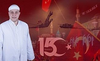 Aydınlı Mehmet Hoca'dan 15 Temmuz mesajı