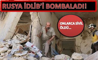 RUSYA İDLİB'İ BOMBALADI