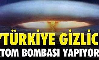 Türkiye Atom Bombası Yapıyor