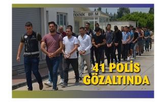 FETÖ'cü 41 polis gözaltında