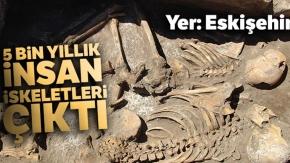 Kazı Çalışmasında 5 Bin Yıllık İnsan İskeletleri Çıktı