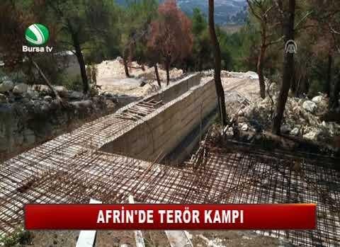 AFRİN'DE TERÖR KAMPI