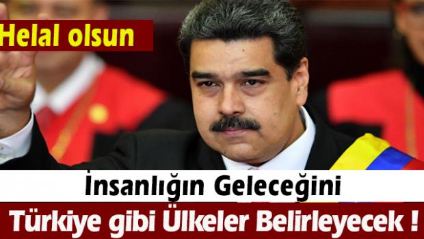 """Nicolas Maduro : """"İnsanlığın geleceğini Çin, Rusya, Türkiye ve İran gibi ülkeler belirleyecek"""""""